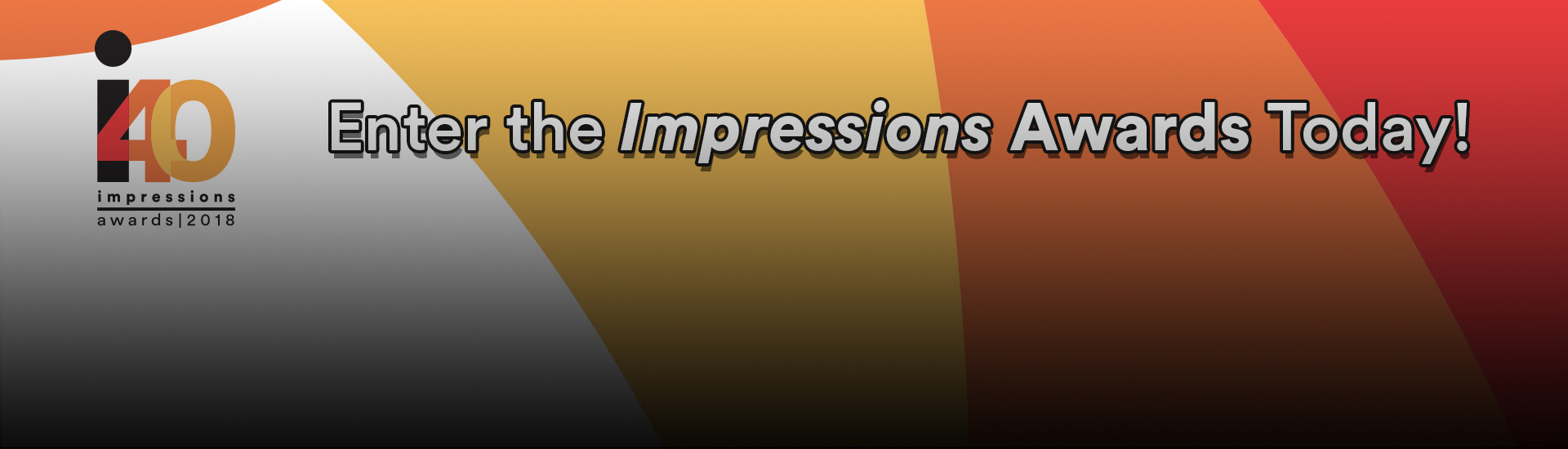 <h2><a href='https://www.impressionsmagazine.com/news/industry/impressions-awards-entry-deadline-extended/' style='color: inherit; text-decoration:none;font:inherit;'>Impressions Awards Deadline EXTENDED!</a> <hr></h2><p>  <a href='https://www.impressionsmagazine.com/news/industry/impressions-awards-entry-deadline-extended/' style='color: inherit; text-decoration:none; font-weight:700;font-size:24px;'>The industry&#039;s most prestigious competition&#039;s deadline for entry has been extended to Sept. 14. Click here for more information.</a></p>